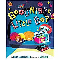 Goodnight, Little Bot Book by Karen Kaufman Orloff