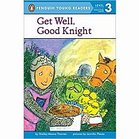 Get Well, Good Knight (Penguin Young Readers, Level 3) Paperback – February 9, 2004