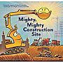 Mighty, Mighty Construction Site (Easy Reader Books, Preschool Prep Books, Toddler Truck Book) [Book]