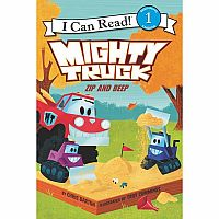 Mighty Truck: Zip and Beep (I Can Read Level 1) Paperback – December 4, 2018