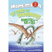 Beyond the Dinosaurs: Monsters of the Air and Sea (I Can Read Level 2) Paperback – May 6, 2008
